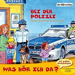 Bei der Polizei: Was hör ich da?