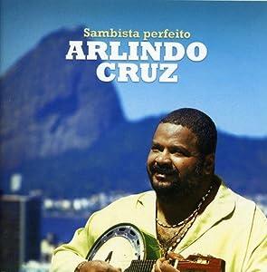 Arlindo Cruz -  Sambista Perfeito
