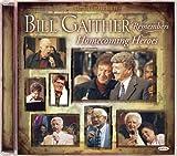 Bill Remembers Homecoming Hero - Bill Gaither, Gloria