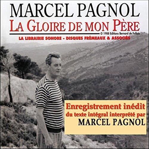 Télécharger La Gloire de mon P-agrave;¨re (Souvenirs d'enfance 1) PDF Fichier