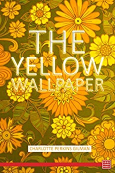 the yellow wallpaper by charlotte gilman Charlotte perkins gilman's the yellow wall version of the yellow wallpaper from the charlotte perkins gilman's story the yellow wall-paper was.