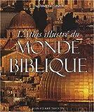 l atlas illustr? du monde biblique