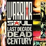 Warrior Soul: Last Decade Dead Century (Audio CD)