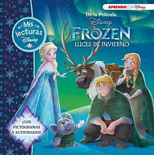 Frozen. Luces de invierno (Mis lecturas Disney): (Con pictogramas y actividades)