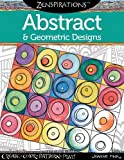 Zenspirations Abstract and Geometric Designs: Create, Color, Pattern, Play!