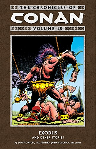 The Chronicles of Conan Volume 25: Exodus and Other Stories