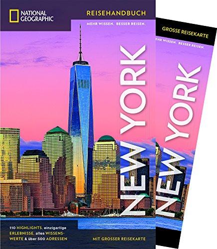NATIONAL GEOGRAPHIC Reisehandbuch New York: Der ultimative Reiseführer mit über 500 Adressen und praktischer Faltkarte zum Herausnehmen für alle Traveler. (NG_Traveller)