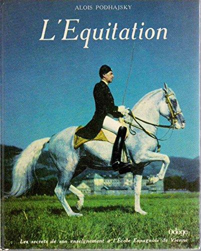 L'Equitation - Les secrets de son enseignement  l'Ecole espagnole de Vienne