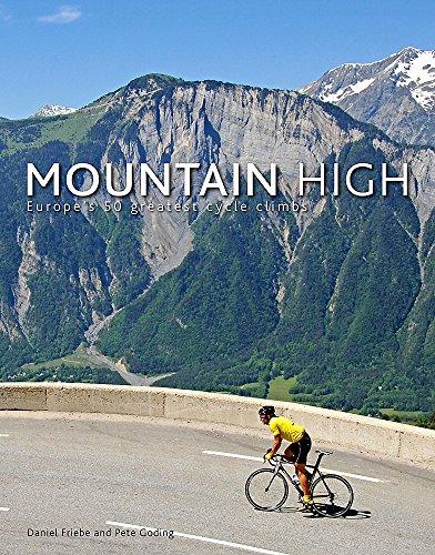 Mountain High: Europe's 50 Greatest Cycle Climbs por Daniel Friebe