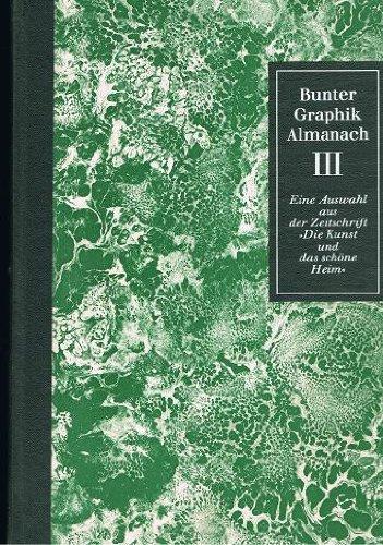 Bunter Graphik Almanach Band 3. Eine Auswahl aus der Zeitschrift ''Die Kunst und das schöne Heim''.