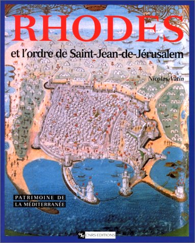 Rhodes et l'ordre de Saint Jean de Jérusalem par Nicolas Vatin