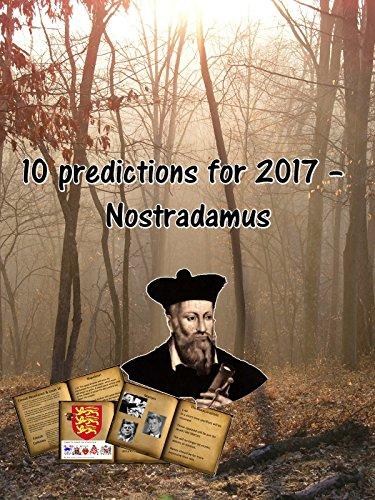 10 predictions for 2017 - Nostradamus