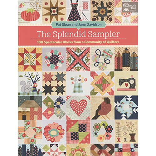 The Splendid Sampler: 100 Spectacular Blocks from a Community of Quilters -