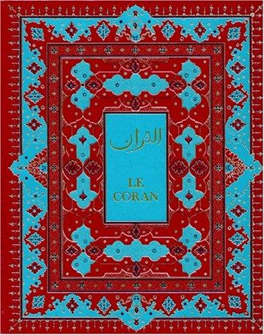Le Saint Coran (bilingue français arabe, version de luxe)