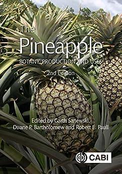 The Pineapple: Botany, Production And Uses, 2nd Edition por G. Sanewski