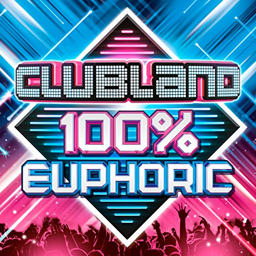 Clubland 100 Euphoric By Various Artists On Amazon Music