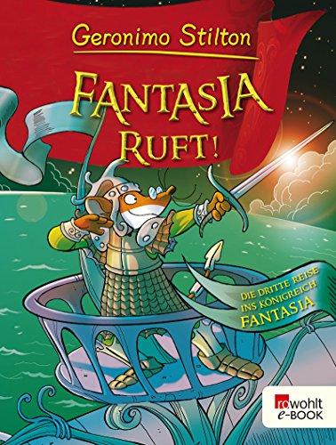 Fantasia ruft!: Die dritte Reise ins Königreich Fantasia (Geronimo Stilton im Königreich...