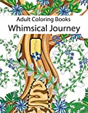 Adult Coloring Books: Whimsical Journey Coloring Books for Adults Relaxation