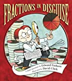 Fractions in Disguise: A Math Adventure (Charlesbridge Math Adventures) (Charlesbridge Math Adventures (Paperback))
