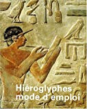 Telecharger Livres Hieroglyphes mode d emploi (PDF,EPUB,MOBI) gratuits en Francaise