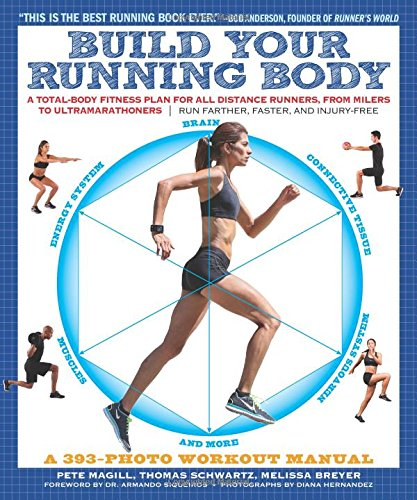 build-your-running-body-a-total-body-fitness-plan-for-all-distance-runners-from-milers-to-ultramarat