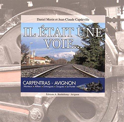 Il tait une voie... : Carpentras-Avignon (1DVD)