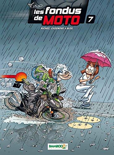 Les Fondus de moto - tome 7
