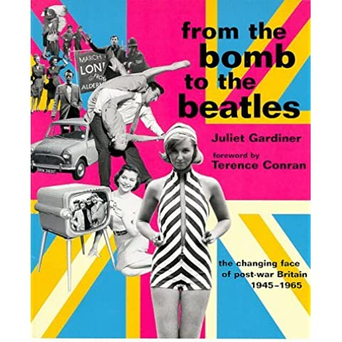 From the Bomb to the Beatles: The Changing Faces of Postwar Britain, 1945-1965 by Juliet Gardner (1999-03-02) - Beatles Faces