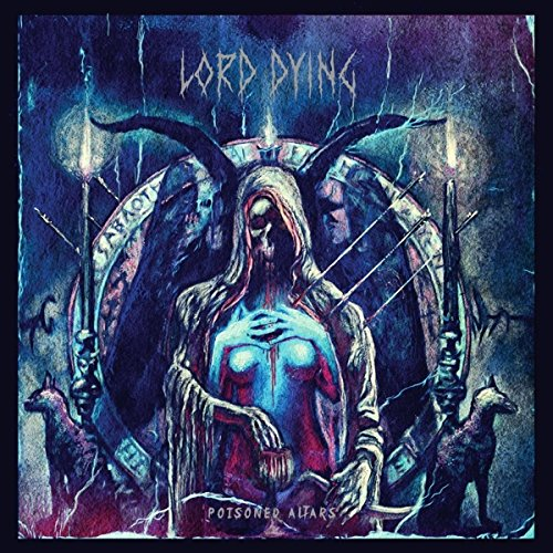 Lord Dying: Poisoned Altars (Lp+Mp3 Coupon) [Vinyl LP] (Vinyl)