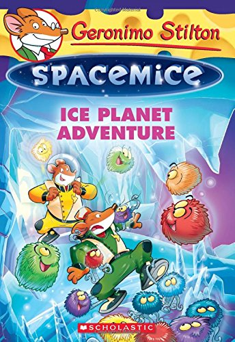 Ice Planet Adventure (Geronimo Stilton Spacemice)