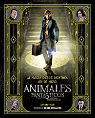 La magia desde dentro: así se hizo Animales fantásticos y dónde encontrarlos par Warner Bros.