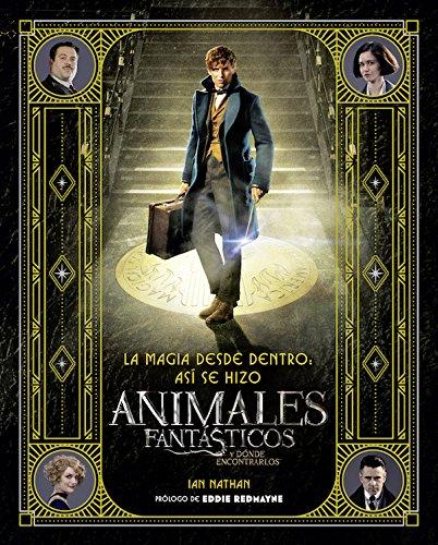 La magia desde dentro: así se hizo Animales fantásticos y dónde encontrarlos (HARPERCOLLINS) por Warner Bros.