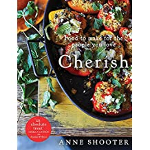 Cherish: Food to make for the people you love