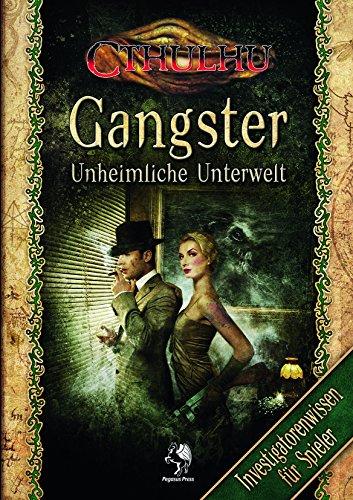 Cthulhu Gangster Spielerausgabe (Softcover): Unheimliche Unterwelt. Quellenbuch und Abenteuer
