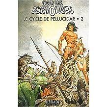 Le cycle de Pellucidar. Volume 2