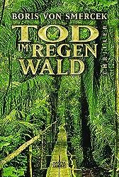 Tod im Regenwald: Thriller