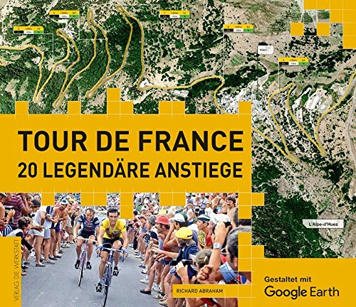 Tour de France: 20 legendäre Anstiege