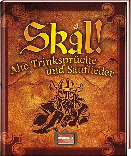 Preisvergleich Produktbild Skal!: Alte Trinksprüche und Sauflieder