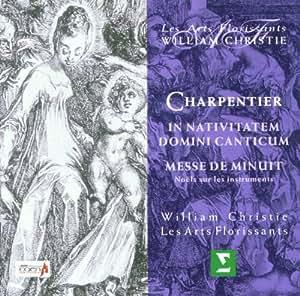 Charpentier: In Nativitatem Domini Canticum; Messe de Minuit /Les Arts Florissants · Christie