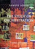 The Study of Orchestration Third Edition [Paperback] (The Study of Orchestration) by Samuel Adler (2002-08-01)
