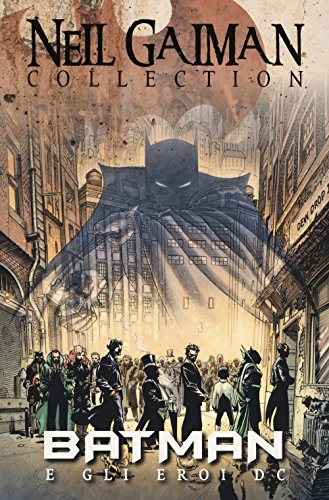 Batman e gli eroi DC. Neil Gaiman collection