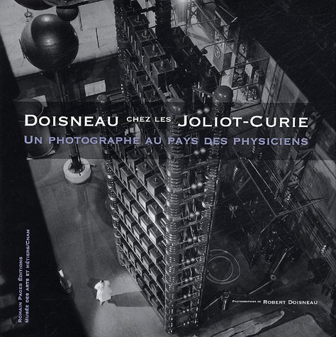 Doisneau chez les Joliot-Curie : Un phot...