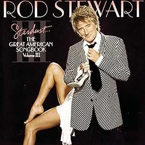 Stardust. The Great American Songbook Volume III