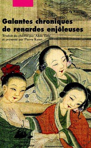 Galantes chroniques de renardes enjôleuses : Féérie érotique et morale des Qing par Anonyme