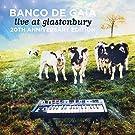 Live at Glastonbury 20th Anniversary Edition