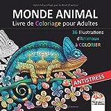Monde Animal - Livre de Coloriage pour Adultes: 36 Illustrations d'animaux à COLORIER - Antistress...
