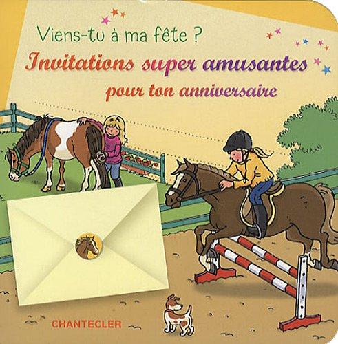 Viens-tu à ma fête? : Invitations super chouettes pour ton anniversaire, Les chevaux par Ina Hallemans