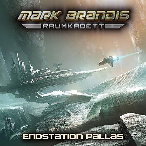Mark Brandis: Raumkadett (9) Endstation Pallas - Folgenreich 2016