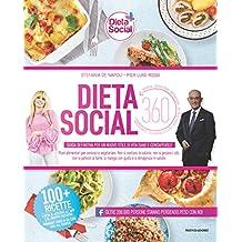 Dieta social. Guida definitiva per un nuovo stile di vita sano e consapevole. Con app