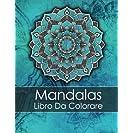 Mandalas Libro Da Colorare Adulti: Un Libro Da Colorare...